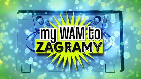 My Wam to zagramy